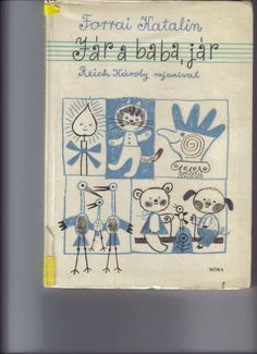 Forrai Katalin - Jár a baba, jár - Mónika Kampf - Picasa Webalbumok Children's Literature, Kids Songs, Folk Art, Crafts For Kids, Jar, Album, Books, Archive, Picasa