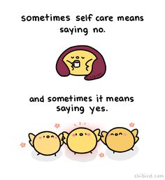 Sometimes self care is about saying no and resting, and other times it's about saying yes, dragging yourself out of your room, and spending… Cute Motivational Quotes, Positive Quotes, Inspirational Quotes, Kawaii Quotes, Cheer Up Quotes, Words Of Affirmation, Mental Health Quotes, Self Reminder, Care Quotes