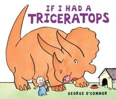 JJ NATURE OCO. A little boy wonders about what it would be like to have a triceratops for a pet and imagines playing fetch, teaching her tricks, and cuddling up with her at the end of the night.