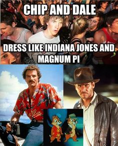 15 Pop-Culture Realizations That Will Blow Your Mind >> Chip and Dale Dress Like Indiana Jones and Magnum PI