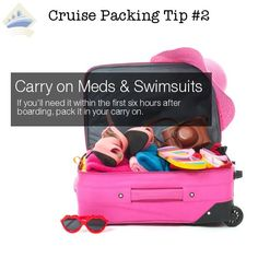 cruise packing hac #2 of 26 - carry on the items you'll need within the first 6 hours of your cruise, like swimsuits and meds. Pin this to remember and see all cruise packing tips here: http://shipmateblog.com/cruise-packing-tips-hacks/