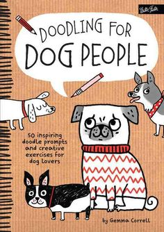 Doodling for Dog People is designed to appeal to seasoned artists and doodle enthusiasts alike. Packed with more than 50 fun and inspirational prompts, doodling exercises, and canine-related factoids,