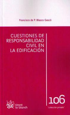 Blasco Gascó, Francisco de P. Cuestiones de responsabilidad civil en la edificación. Tirant lo blanch, 2013.