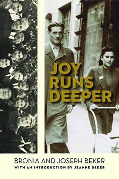 Joy Runs Deeper (The Azrieli Series of Holocaust Survivor Memoirs)