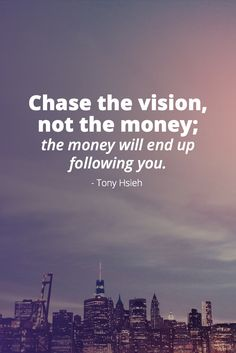 Tony Hsieh on Vision vs Money Quote