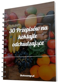 30 przepisow Diet Recipes, Vegetarian Recipes, Recipies, Healthy Recipes, Smoothie Diet, Fruit Smoothies, Wellness Fitness, Health Fitness, Cocktails