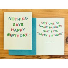 """Nothing says Happy Birthday... Like one of those banners that says """"Happy Birthday"""""""