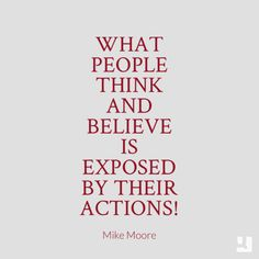 Pay more attention to what people do than what they say!