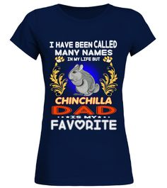 """# CHINCHILLA DAD Is My Favorite .  Special Offer, not available in shopsComes in a variety of styles and coloursBuy yours now before it is too late!Secured payment via Visa / Mastercard / Amex / PayPal / iDealHow to place an order            Choose the model from the drop-down menu      Click on """"Buy it now""""      Choose the size and the quantity      Add your delivery address and bank details      And that's it!"""