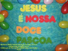 """MINISTÉRIO BÍBLICO INFANTIL VIRTUAL_por KAROLLINE POERNER: Celebração de Páscoa 2014 - E.B.I.G de Itaipú / Niterói RJ """"JESUS É NOSSA DOCE PÁSCOA"""""""