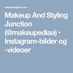 Makeup And Styling Junction (@makeupediaa) • Instagram-bilder og -videoer