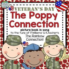 Veteran's Day - The Poppy Connection song and picture book with printable activities is an age-appropriate, character education and growth mindset linked resource to introduce kindergarten and primary students to the symbol of the poppy and reason we observe Veteran's Day.