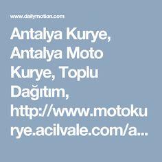 Antalya Kurye, Antalya Moto Kurye, Toplu Dağıtım, http://www.motokurye.acilvale.com/antalya-motokurye/ - Dailymotion Video