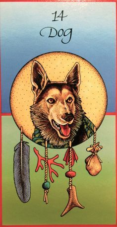 Dog ~ Loyalty, from the Medicine Cards Oracle Card deck, by Jamie Sams and David…