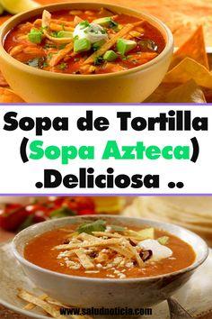Sopa de Tortilla (Sopa Azteca).Deliciosa .. Mexican Food Recipes, Diet Recipes, Vegetarian Recipes, Cooking Recipes, Healthy Recipes, Mexican Tortilla Soup, Tortilla Recipe, Sopa Azteca Recipe, Sandwich Recipes