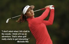 A nice perspective to have. Try to think of this when you're searching for your ball in the woods. Looking forward to some interesting play in today's KPMG Women's PGA Championship. #Adventure #Golf #GolfQuotes #GolfWisdom #LoveGolf #LadiesGolf #LPGA #MichelleWie #2ndSwingGolf