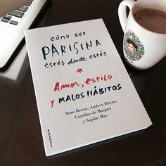 #Lecturas 'Cómo ser parisina estés donde estés' - Amor, estilo y malos hábitos - | Blocdemoda.com