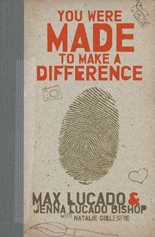 You Were Made to Make a Difference - eBook by Max Lucado, Jenna Lucado Bishop