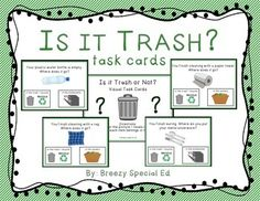 Trash or Not? Visual Task Cards for Special Education - Great for students who throw everything away!!