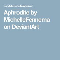 Aphrodite by MichelleFennema on DeviantArt