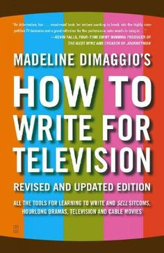 TV Writing the Right Way! In this guide for every student of the small screen and every scriptwriter dreaming of breaking into the business, writer-producer Madeline DiMaggio hands you the tools of th