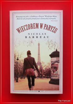 """Książka dla Ciebie i na prezent - """"Wieczorem w Paryżu"""" w księgarni PLAC FRANCUSKI. Sentymentalnie i romantycznie spędzony czas w stolicy miłości."""