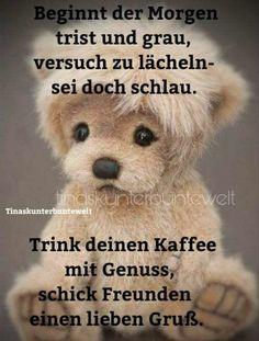 Good Morning, Teddy Bear, Humor, Tiffany, German, Yoga, Coffee, Sweet, Verses