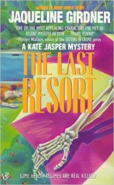 The Last Resort (1991) (The second book in the Kate Jasper series) A novel by Jaqueline Girdner