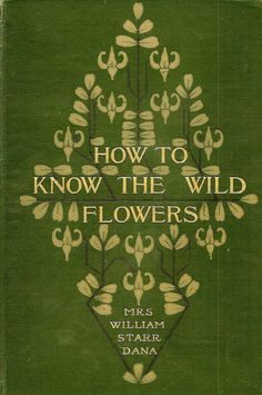 For the bookshelf at the Lake House How to Know the Wild Flowers