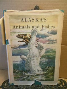 1946 Alaska's Animals and Fishes Frank Dufresne AK Beautiful Color Illustrations
