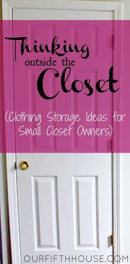 Thinking Outside The Closet - plus a bunch more great organizing ideas!