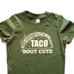 Olive Green or Burnt Orange Taco Bout' Cute Tshirt or Onesies