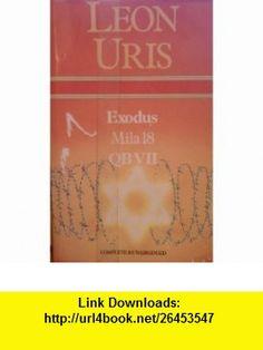 Exodus / Mila 18 / QB VII (Complete  Unabridged) (9780905712628) Leon Uris , ISBN-10: 0905712625  , ISBN-13: 978-0905712628 ,  , tutorials , pdf , ebook , torrent , downloads , rapidshare , filesonic , hotfile , megaupload , fileserve