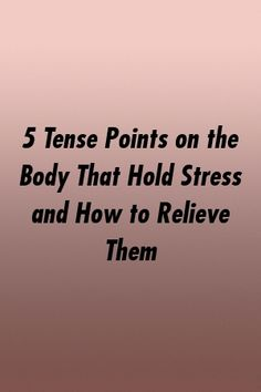 5 Tense Points on the Body That Hold Stress and How to Relieve Them by relationworld. Hannah Smith, Best Relationship, Bodies, Hold On, Stress, Dating, Feelings, Blog, Quotes