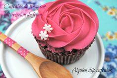 http://alguiendijocupcakes.blogspot.com.es/2014/04/cupcakes-de-fresa-con-buttercream-de.html