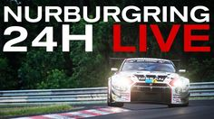 LIVE NURBURGRING 24 HOUR: + GARAGE + ONBOARD! NISMO.TV