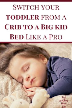 Switch your toddler from a Crib to a Big kid Bed Like a Pro! How to transition a toddler from a crib to a bed. Signs of readiness to look for as well as tips and helpful items to ease the transition.