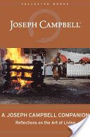 """A Joseph Campbell Companion: Reflections on the Art of Living """"Kill the hoarder"""""""