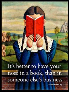 Il vaut mieux s'occuper des livres que ne s'occuper des affaires autrui.