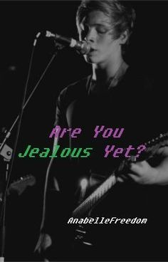 Are You Jealous Yet? A Luke Hemmings Story #wattpad #fanfiction