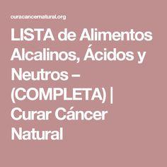 LISTA de Alimentos Alcalinos, Ácidos y Neutros – (COMPLETA) | Curar Cáncer Natural