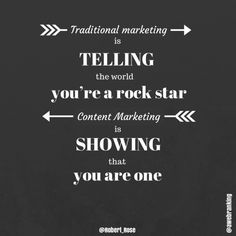 """Traditional #marketing is telling the world you're a rock star. #ContentMarketing is showing the world that you are one."" #marketingquotes"