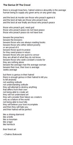 Charles Bukowski - this is one of my favorite pieces of all time. What a grand poem.