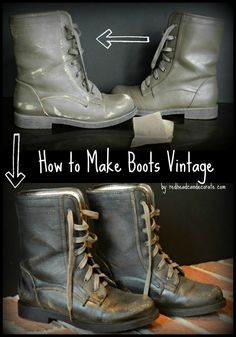Tutorial on how to make new boots look vintage!