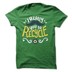 I Mustache You to Recycle - Earth Day 2015 T Shirt, Hoodie, Sweatshirt