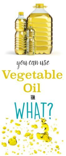 10 Surprising Ways to Use Vegetable Oil.