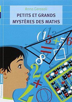 Petits et grands mystères des maths de Anna Cerasoli http://www.amazon.fr/dp/2081242060/ref=cm_sw_r_pi_dp_Xj3Hub0DYH2AE