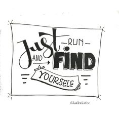 Just run and Find yourself