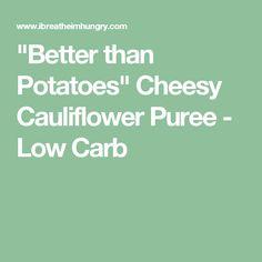 """Better than Potatoes"" Cheesy Cauliflower Puree - Low Carb"