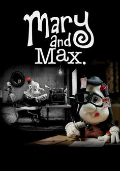 Mary and Max (2009); Australia. A tale of friendship between two unlikely pen pals: Mary, a lonely, eight-year-old girl living in the suburbs of Melbourne, and Max, a forty-four-year old, severely obese man living in New York.